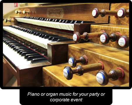 Piano or organ music for your party or corporate event